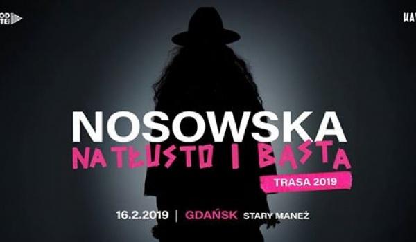 Going. | Nosowska / na tłusto i basta - Stary Maneż