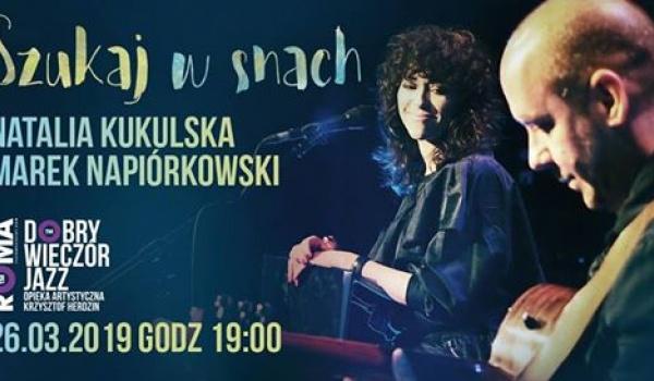 Going. | DWJ: Natalia Kukulska/Marek Napiórkowski | Szukaj w snach - Teatr Muzyczny ROMA