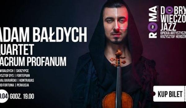 Going. | Dobry Wieczór Jazz: Adam Bałdych Quartet - Sacrum / Profanum - Teatr Muzyczny ROMA