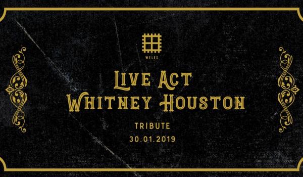 Going. | Weles Live Act: Whitney Houston - Weles
