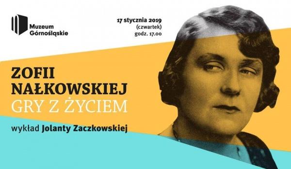 Going. | Zofii Nałkowskiej gry z życiem - Centrum Edukacji