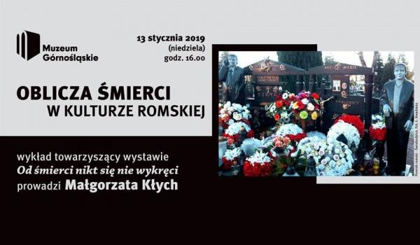 Going. | Oblicza śmierci w kulturze romskiej - Muzeum Górnośląskie w Bytomiu