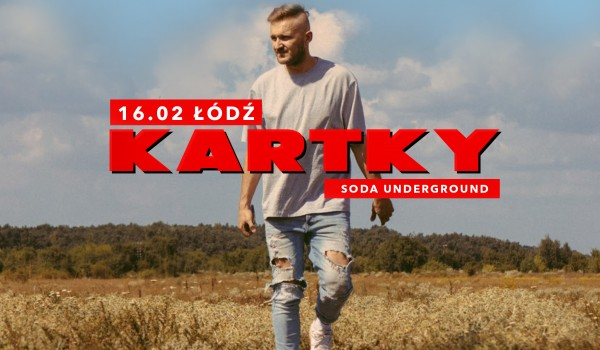 Going. | Kartky w Łodzi | Koncert premierowy - SODA Underground Stage