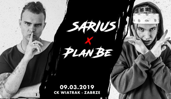 Going. | Sarius x Plan Be - Zabrze - Klub CK Wiatrak