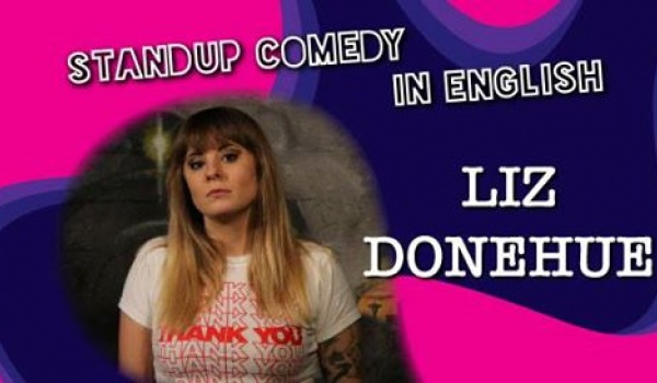 Going. | Standup Comedy in English - Headliner Show - Liz Donehue - Szpitalna 1