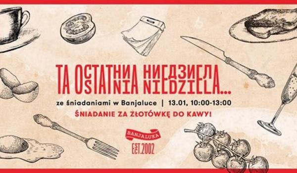Going. | Ta ostatnia niedziela / śniadania za 1 pln! - Banjaluka