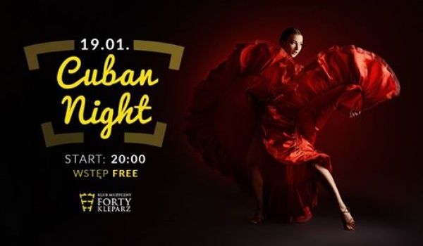 Going.   Cuban Night - Forty Kleparz & Latin Project - Klub Forty Kleparz