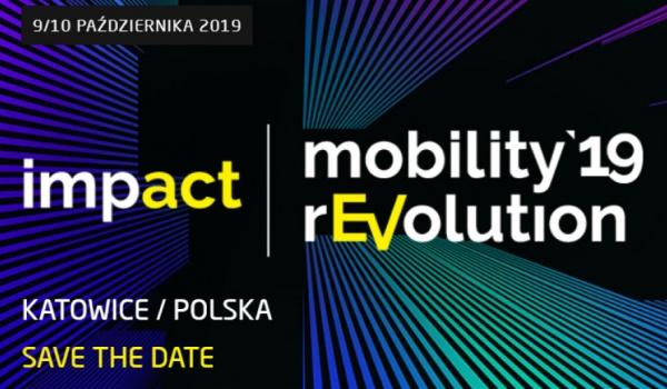 Going. | Impact Mobility Revolution' 19 - Międzynarodowe Centrum Kongresowe
