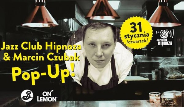 Going. | Jazz Club Hipnoza & Marcin Czubak // Pop-Up! - Jazz Club Hipnoza