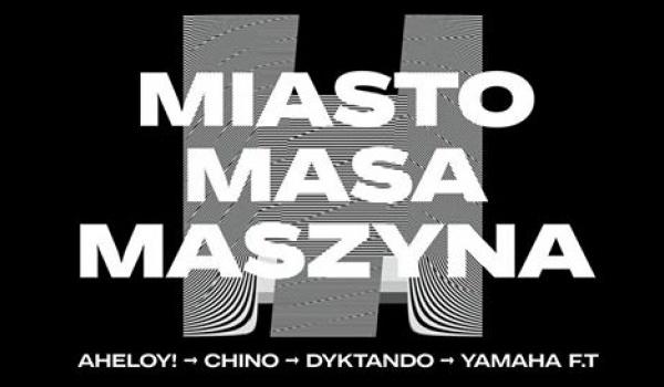 Going. | Miasto Masa Maszyna (Chino, Aheloy!, Yamaha F.T) w/ Dyktando - Szpitalna 1