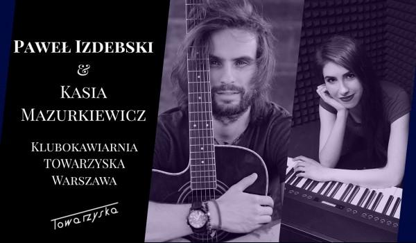 Going. | SOLD OUT // PAWEŁ IZDEBSKI & Kasia Mazurkiewicz / 22.03 / Warszawa - Klubokawiarnia Towarzyska