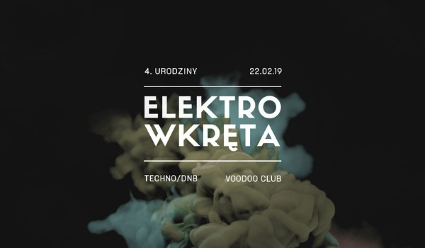 Going. | 4. Urodziny Elektrowkręty | Techno & Drum and Bass - Voodoo Club
