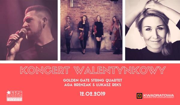 Going. | Koncert Walentynkowy - Golden Gate String Quartet & Aga Brenzak & Łukasz Reks - AK PG Kwadratowa