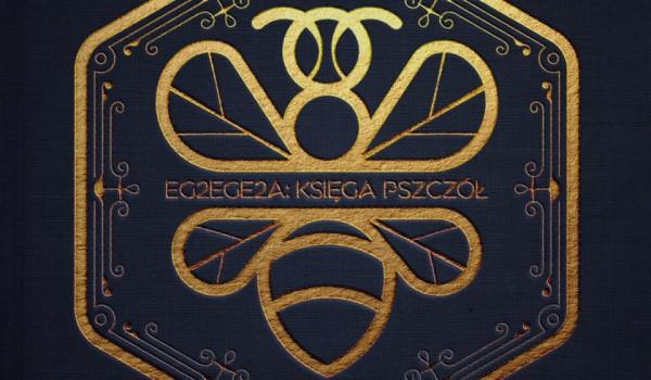 Going. | Egzegeza: Księga Pszczół | Tau | Białystok - REJS Klub Muzyczny