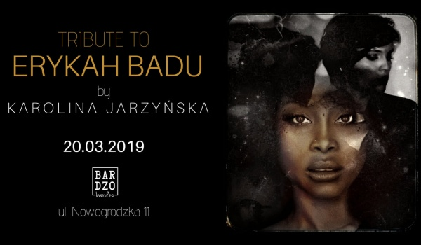 Going. | Tribute To Erykah Badu by Karolina Jarzyńska | BARdzo bardzo - BARdzo bardzo