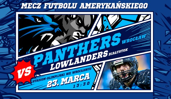 Going. | Panthers vs Lowlanders - Stadion Olimpijski we Wrocławiu
