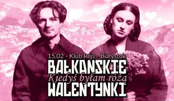 Going. | Bałkańskie Walentynki - Kiedyś byłam różą - REJS Klub Muzyczny