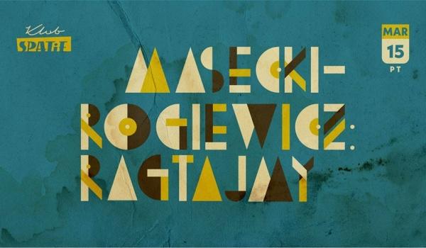 Going. | Masecki / Rogiewicz: RAGTAjMY - Klub SPATiF