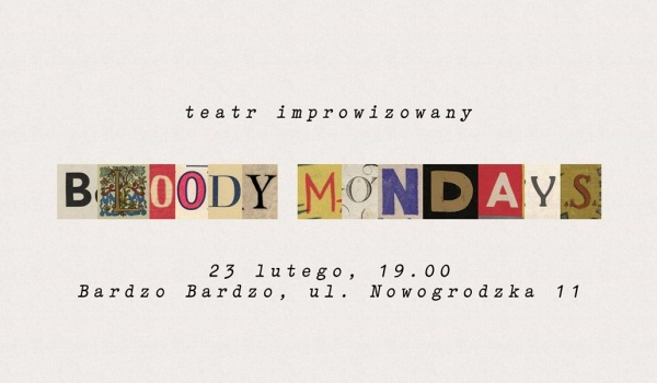 Going. | Bloody Mondays - Spektakl Improwizowany - BARdzo bardzo