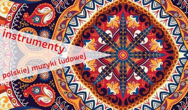 Going. | Instrumenty polskiej muzyki ludowej - Biblioteka Otwarta