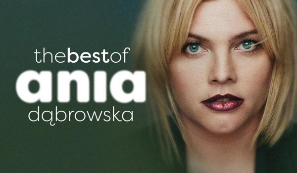 Going. | Ania Dąbrowska The Best Of - Tama
