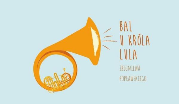 Going. | Bal u Króla Lula - Wrocławskie Centrum Twórczości Dziecka