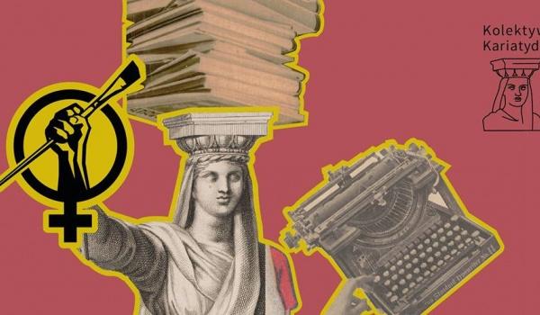 Going. | Edyton Art+Feminism z Kolektywem Kariatyda - Recepcja