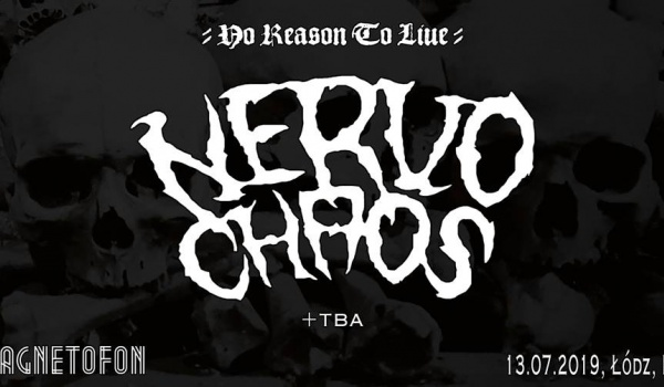 Going. | No Reason To Live: Nervochaos + TBA - Magnetofon