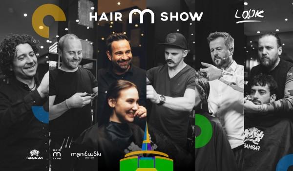 Going. | HAIR M SHOW | Maciej Maniewski i Mistrzowie Hair M Club zapraszają - MTP Poznań
