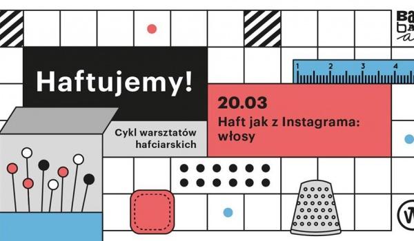 Going. | Haftujemy: Haft jak z Instagrama – włosy - Barbara. Infopunkt, kawiarnia, kultura