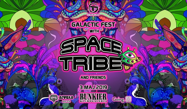 Going. | Galactic Fest with Space Tribe and Friends. Live at Bunkier Gdańsk - Bunkier Club