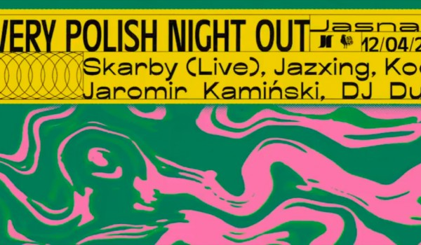 Going. | A Very Polish Night Out - Jasna 1