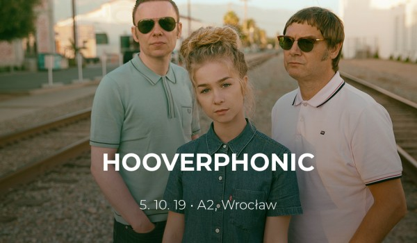 Going. | Hooverphonic | Wrocław - A2 - Centrum Koncertowe