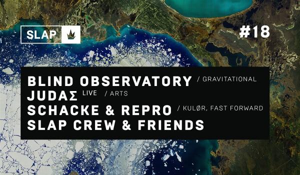 Going. | SLAP w/ Blind Observatory / JUDAΣ / Repro / Schacke - Transformator
