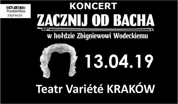 Going. | Zacznij Od Bacha - Zbigniew Wodecki Tribute Band - Krakowski Teatr VARIETE