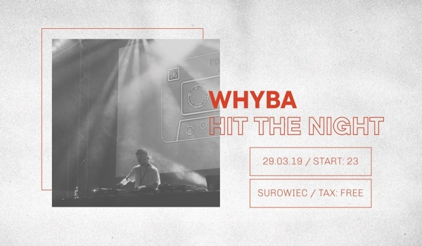 Going. | Whyba Hit The Night - Surowiec