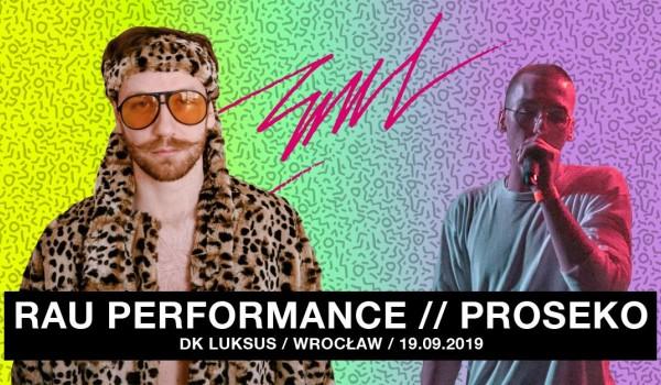 Going. | Rau i Proseko / Wrocław [ZMIANA DATY] - D.K. Luksus