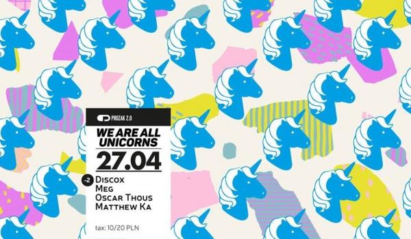 Going. | We Are All Unicorns x Prozak 2.0 - Prozak 2.0