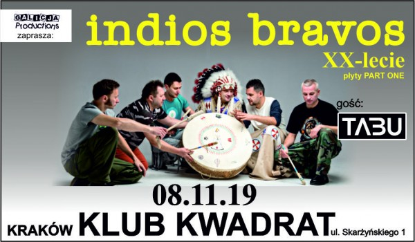 Going. | INDIOS BRAVOS – XX lecie płyty Part One | TABU / Kraków [SOLD OUT] - Klub Kwadrat