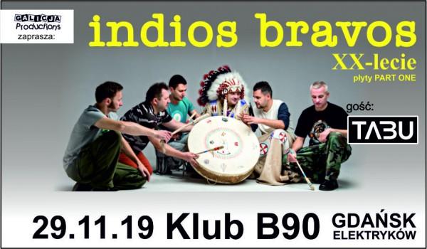 Going. | Indios Bravos – XX lecie płyty Part One | TABU / Gdańsk - B90