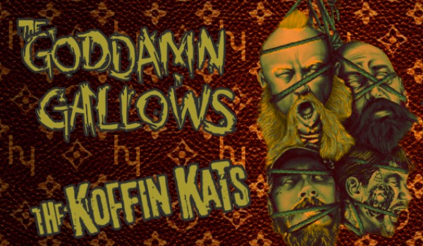 Going. | The Goddamn Gallows / Koffin Kats - Hydrozagadka
