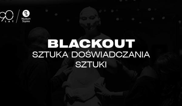 Going. | Blackout - warsztaty dla osób niewidomych i widzących - Muzeum Śląskie