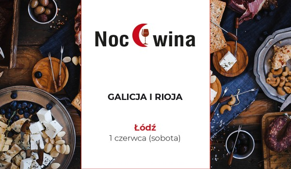 Going. | Galicja i Rioja - Noc wina w Łodzi - Łódź, Restauracja Quale