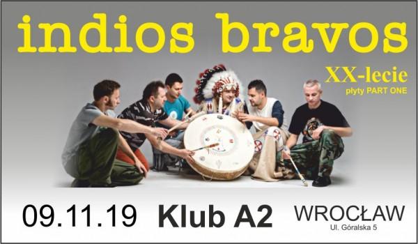 Going. | Indios Bravos – XX lecie płyty Part One / Wrocław - A2 - Centrum Koncertowe
