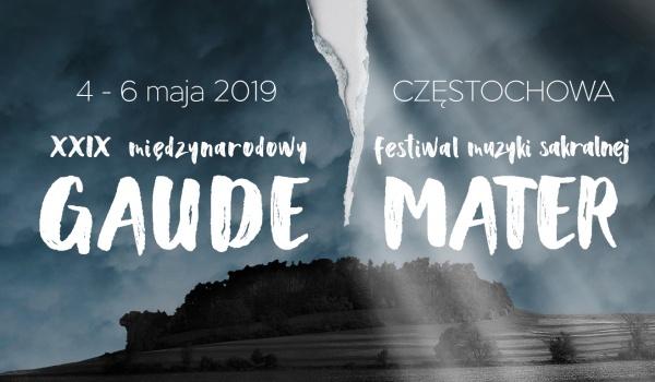 Going. | 29. Międzynarodowy Festiwal Muzyki Sakralnej Gaude Mater - Filharmonia Częstochowska