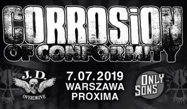 Going. | Corrosion of Conformity / JD Overdrive / Only Sons | Warszawa - Proxima
