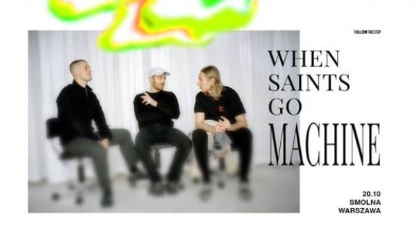 Going. | When Saints Go Machine - Smolna