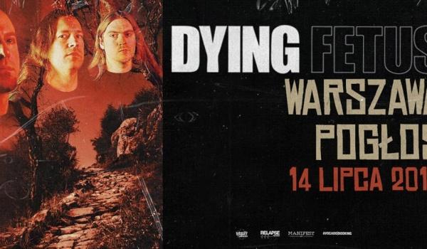 Going.   Dying Fetus, Gutslit   Warszawa - Pogłos