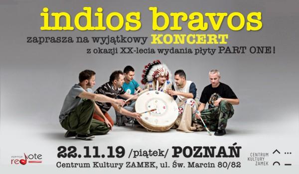 Going. | Indios Bravos – XX lecie płyty Part One / Poznań - Centrum Kultury ZAMEK w Poznaniu