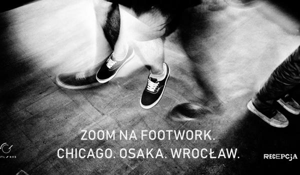 Going. | Zoom na footwork: Chicago, Osaka, Wrocław - Recepcja